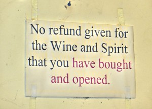 We stopped to buy wine and I was amused by this sign. Awfully picky, don't you think?
